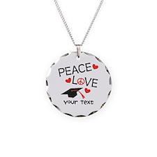 Personalize Peace Love Grad Necklace