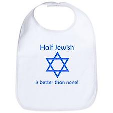 Half Jewish Is Better Than None Bib