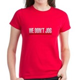 WE DON'T JOG - Tee