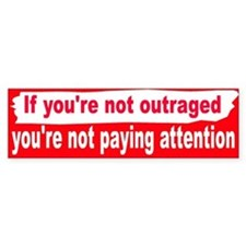 NOT OUTRAGED Bumper Bumper Sticker