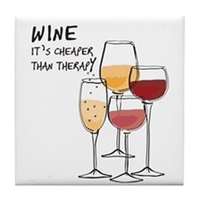 Wine Its Cheaper Than Therapy Tile Coaster