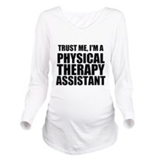 Trust Me, Im A Physical Therapy Assistant Long Sle