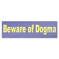 BEWARE OF DOGMA Bumper Bumper Sticker