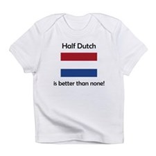 Half Dutch Infant T-Shirt