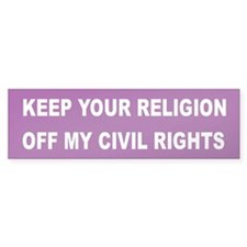 RELIGION OFF CIVIL RIGHTS Bumper Bumper Sticker