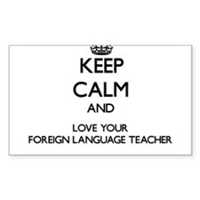 Keep Calm and Love your Foreign Language Teacher S