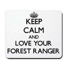 Keep Calm and Love your Forest Ranger Mousepad