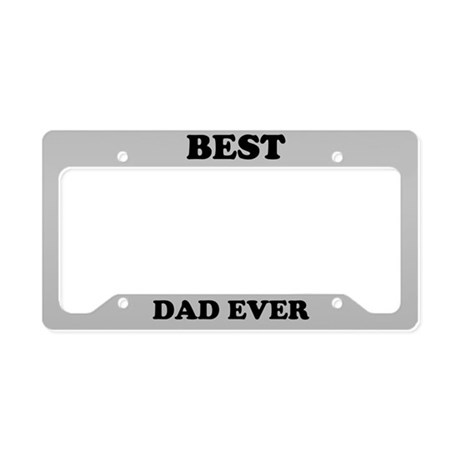 Best Dad Ever License Plate Holder