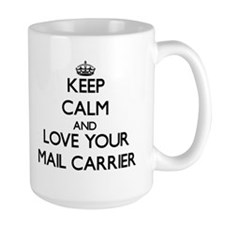 Keep Calm and Love your Mail Carrier Mugs