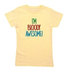 Im Bloody Awesome! Girl's Tee