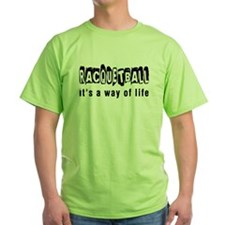 Racquetball it is a way of life T-Shirt