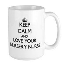 Keep Calm and Love your Nursery Nurse Mugs