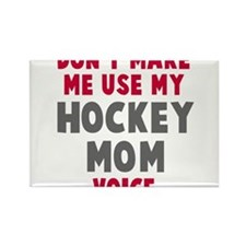 Hockey Mom Voice Rectangle Magnet