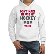 Hockey Mom Voice Hoodie