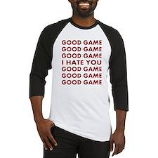 Good Game I Hate You Baseball Jersey