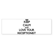 Keep Calm and Love your Receptionist Bumper Sticke