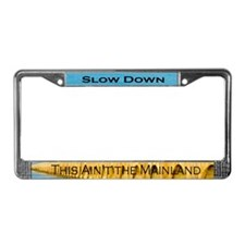 Slow Down Florida Keys license plate holder