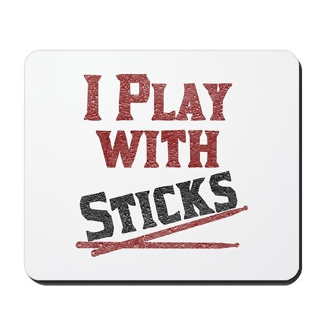 I Play With Sticks Mousepad