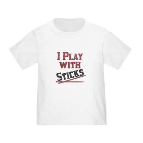 I Play With Sticks Toddler T-Shirt