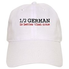 1/2 German Is Better Than None Baseball Cap