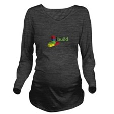 I Build Long Sleeve Maternity T-Shirt