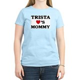 Trista loves mommy T-Shirt