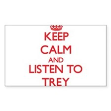 Keep Calm and Listen to Trey Decal