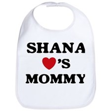 Shana loves mommy Bib