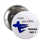 Fight Like A Kid Button