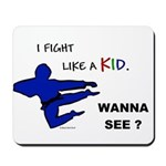 Fight Like A Kid Mousepad