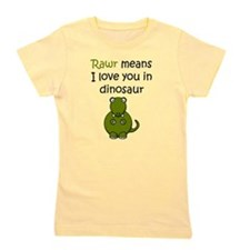 Rawr Means I Love You In Dinosaur Girl's Tee
