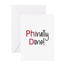 Phinally Done PhD graduate Greeting Cards