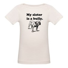 My Sister Is A Bully T-Shirt