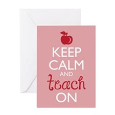 Keep Calm and Teach On Greeting Cards