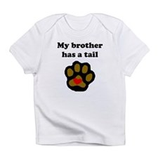 My Brother Has A Tail Infant T-Shirt