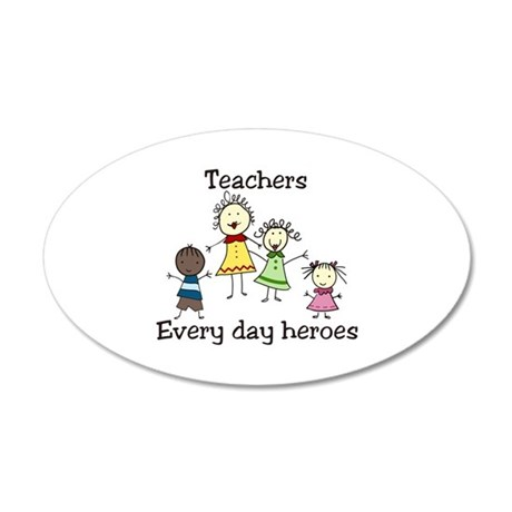 Teachers Every day heroes Wall Decal