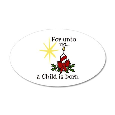 For unto us... a Child is born Wall Decal