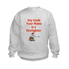 My Uncle (Your Name) Is A Firefighter Sweatshirt