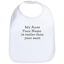 My Aunt Is Cooler Than Your Aunt (Custom) Bib