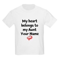 My Heart Belongs To My Aunt (Your Name) T-Shirt