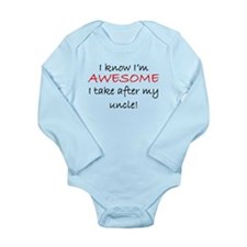 Im Awesome I Take After My Uncle Body Suit