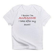 Im Awesome I Take After My Aunt Infant T-Shirt