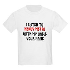 I Listen To Heavy Metal With My Uncle (Custom) T-S