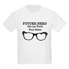 Future Nerd Like My Uncle (Your Name) T-Shirt