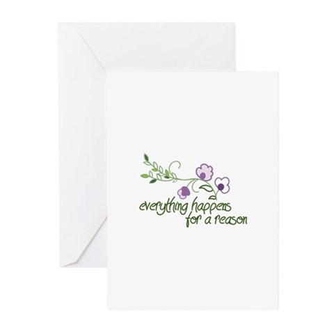 Everything Happens for a Reason Greeting Cards