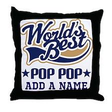Personalized Worlds Best Pop Pop Throw Pillow
