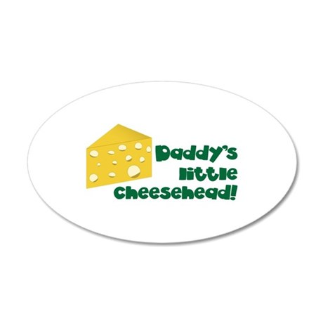 Daddy's little cheesehead! Wall Decal