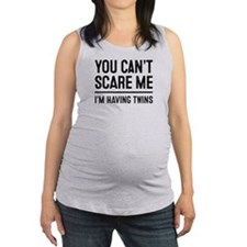 You Cant Scare Me, Im Having Twins Maternity Tank