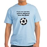 """Lose the Ball"" T-Shirt"