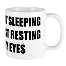 I'm not sleeping, I'm just resting my e Small Mug